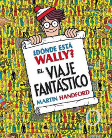 ?donde Esta Wally?: El Viaje Fantastico / ?where's Waldo? the Fantastic Journey av Martin Handford (Innbundet)