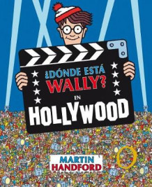 d nde Est Wally?: En Hollywood / where's Waldo?: In Hollywood av Martin Handford (Innbundet)