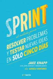 Sprint - El Metodo Para Resolver Problemas Y Testar Nuevas Ideas En Solo Cinco Dias / Sprint: How to Solve Big Problems and Test New Ideas in Just Five Days av Jake Knapp, John Zeratsky og Braden Kowitz (Heftet)