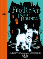 Fito Pepper, Perro Fantasma / Knitbone Pepper Ghost Dog av Claire Barker (Heftet)
