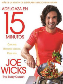 Adelgaza En 15 Minutos av Joe Wicks (Heftet)