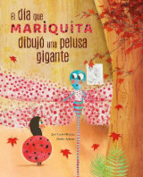 Omslag - El dia mariquita dibujo una pelusa gigante (The Day Ladybug Drew a Giant Ball of Fluff)