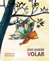 Omslag - Oso quiere volar (Bear Wants to Fly)