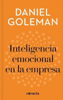 Inteligencia Emocional En La Empresa / Emotional Intelligence in Business av Prof Daniel Goleman (Innbundet)