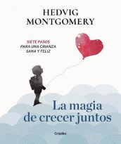La Magia de Crecer Juntos 1 / The Magic of Growing Up Together 1 av Hedvig Montgomery (Innbundet)