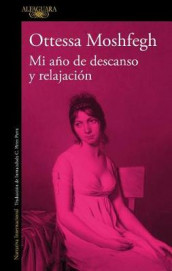 Mi Ano de Descanso Y Relajacion / My Year of Rest and Relaxation av Ottessa Moshfegh (Heftet)