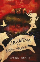 Omslag - Serafina y El Bastan Maligno / Serafina and the Twisted Staff (Serafina, Book 2)