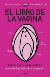 El Libro de la Vagina: Todo Lo Que Necesitas Saber y Que Nunca Te Has Atrevido a Preguntar / The Wonder Down Under: The Insider's Guide to the Anatomy, Biology av Nina Brochmann og Ellen Stokken Dahl (Heftet)