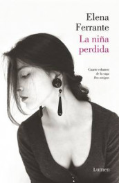La Nina Perdida (DOS Amigas #4) / (The Story of the Lost Child: Neapolitan Nove Ls Book Four) av Elena Ferrante (Heftet)