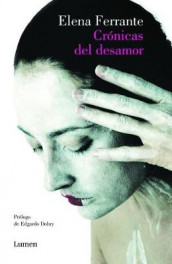 Cronicas del Desamor / Chronicles of Heartbreak av Elena Ferrante (Heftet)