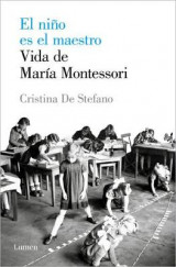 Omslag - El nino es el maestro: Vida de Maria Montesori / The Child Is the Teacher. Maria Montessoris Life