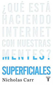 Superficiales: ?que Esta Haciendo Internet Con Nuestras Mentes? / The Shallows: What the Internet Is Doing to Our Brains av Nicholas Carr (Heftet)