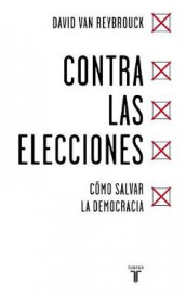 Contra Las Elecciones /Against Elections: The Case for Democracy av David Van Reybrouck (Heftet)