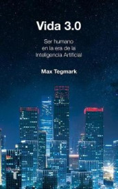 Vida 3.0/Life 3.0: Being Human in the Age of Artificial Intelligence av Max Tegmark (Heftet)