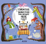 Omslag - Cuentos Bonitos Para Quedarse Fritos / Beautiful Bedtime Stories to Fall Fast Asleep