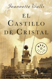 El Castillo de Cristal / The Glass Castle: A Memoir av Jeannette Walls (Heftet)