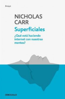Superficiales: Qu Est Haciendo Internet Con Nuestras Mentes / The Shallows av Nicholas Carr (Heftet)