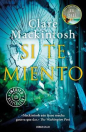 Si Te Miento / Let Me Lie av Clare Mackintosh (Heftet)