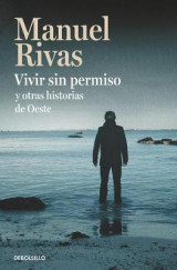 Omslag - Vivir Sin Permiso Y Otras Historias de Oeste / Unauthorized Living and Other Stories from Oeste