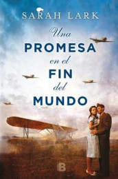 Una Promesa En El Fin del Mundo / A Promise in the End of the World av Sarah Lark (Innbundet)