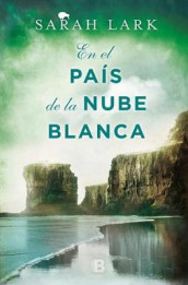 En El Pa s de la Nube Blanca / In the Land of the Long White Cloud av Sarah Lark (Innbundet)