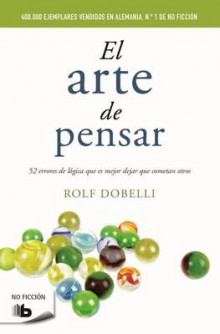 El Arte de Pensar / The Art of Thinking Clearly av Rolf Dobelli (Heftet)