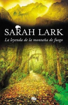 La Leyenda de la Montana de Fuego / Legend of the Fire Mountain av Sarah Lark (Heftet)