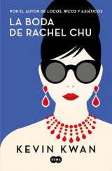 Omslag - La Boda de Rachel Chu / China Rich Girlfriend