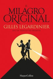 El Milagro Original (the Original Miracle - Spanish Edition) av Gilles Legardinier (Heftet)