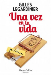 Una Vez En La Vida (Once in the Life - Spanish Edition) av Gilles Legardinier (Heftet)