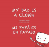 Omslag - My Dad Is a Clown / Mi Papa Es Un Payaso