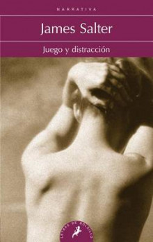 Juego y Distraccion av James Salter (Heftet)