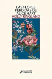 Las Flores Perdidas de Alice Hart / The Lost Flowers of Alice Hart av Holly Ringland (Innbundet)