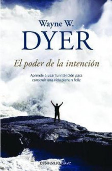 El Poder de La Intencian / The Power of Intention av Dr Wayne Dyer (Heftet)