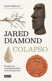 Colapso: Por Que Unas Sociedades Perduran Y Otras Desaparecen / Collapse: How So Cieties Choose to Fail or Succeed av Jared Diamond (Heftet)