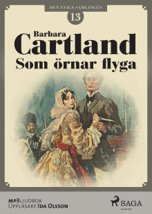 Som örnar flyga av Barbara Cartland (Lydbok MP3-CD)