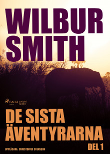De sista äventyrarna del 1 av Wilbur Smith (Lydbok MP3-CD)