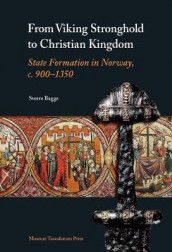 From Viking Stronghold to Christian Kingdom av Sverre Bagge (Innbundet)