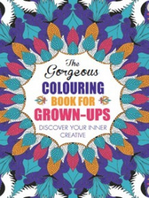 Art therapy : colouring books for grown-ups (Heftet)