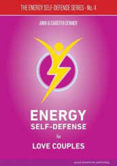 Energy Self-Defense for Love Couples: 4 av Anni Sennov og Carsten Sennov (Heftet)