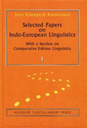 Selected Papers on IndoEuropean Linguistics - With a Section on Comparative Eskimo Linguistics av Jens Elmegaard Rasmussen (Innbundet)