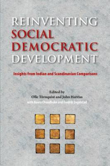 Reinventing Social Democratic Development: Insights from Indian and Scandinavian Comparisons 2016 av Olle Tornquist, John Harriss, Neera Chandhoke og Fredrik Engelstad (Heftet)
