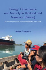 Omslag - Energy, Governance and Security in Thailand and Myanmar (Burma): A Critical Approach to Environmental Politics in the South 2017