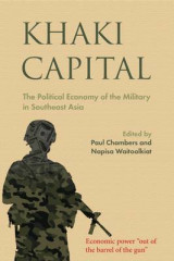Omslag - Khaki Capital: The Political Economy of the Military in Southeast Asia 2017