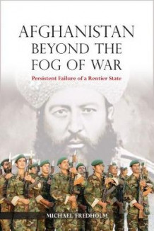 Afghanistan Beyond the Fog of War 2018 av Michael Fredholm (Innbundet)