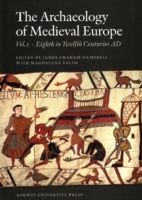 Archaeology of Medieval Europe av James Graham-Campbell (Heftet)