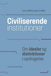 Civiliserende Institutioner av Laura Gilliam og Eva Gullov (Heftet)