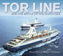 Tor Line and the Battle of the North Sea av Bruce Peter og Oddbjorn Fastesson (Heftet)