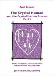 The Crystal Human and the Crystallization Process Part I: 1 av Anni Sennov (Heftet)