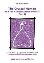 The Crystal Human and the Crystallization Process: Part II av Anni Sennov (Heftet)